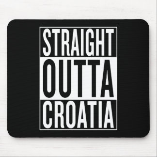 straight outta Croatia Mouse Pad