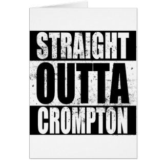 Straight Outta Crompton (Oldham) Card