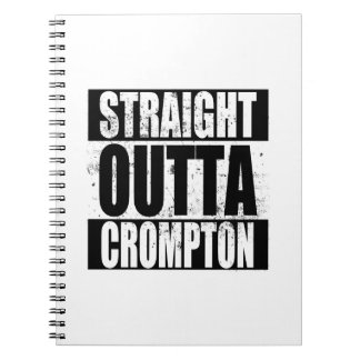Straight Outta Crompton (Oldham) Notebooks