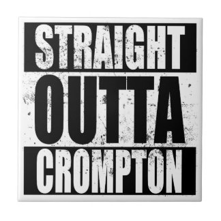 Straight Outta Crompton (Oldham) Tile