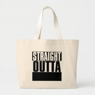 STRAIGHT OUTTA CUSTOM YOUR TEXT HERE TEE LARGE TOTE BAG
