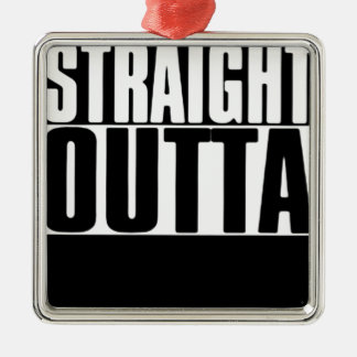 STRAIGHT OUTTA CUSTOM YOUR TEXT HERE TEE METAL ORNAMENT