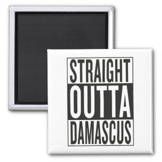 straight outta Damascus Square Magnet