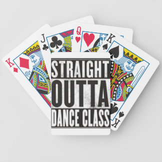 Straight Outta Dance Class Bicycle Playing Cards