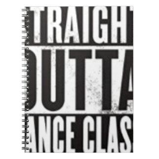 Straight Outta Dance Class Spiral Notebook