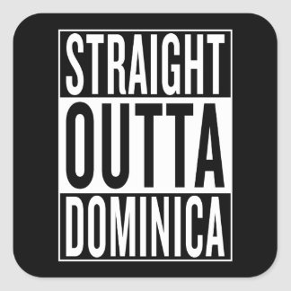 straight outta Dominica Square Sticker