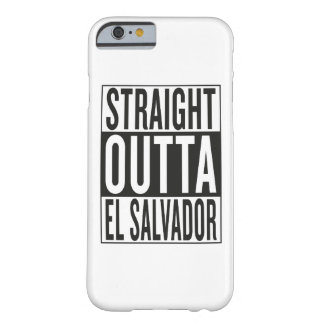 straight outta El Salvador Barely There iPhone 6 Case