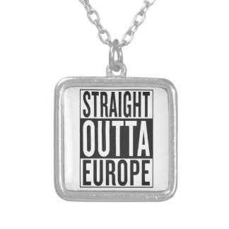 straight outta Europe Silver Plated Necklace