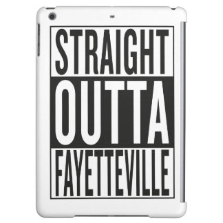 straight outta Fayetteville Case For iPad Air