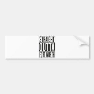 straight outta Fort Worth Bumper Sticker