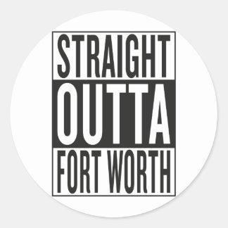 straight outta Fort Worth Classic Round Sticker
