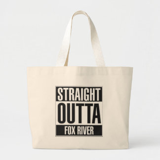 Straight Outta Fox River Large Tote Bag
