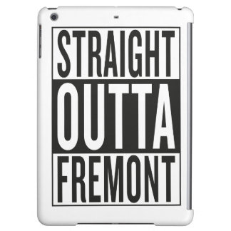 straight outta Fremont Cover For iPad Air