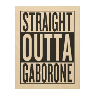 straight outta Gaborone Wood Canvas