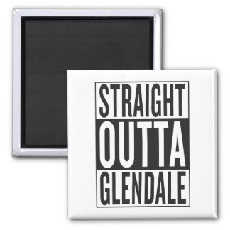 straight outta Glendale Square Magnet
