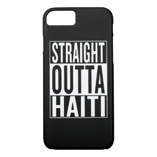straight outta Haiti iPhone 7 Case