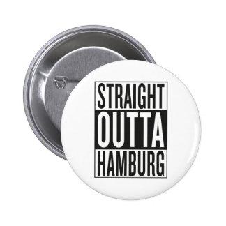 straight outta Hamburg 2 Inch Round Button
