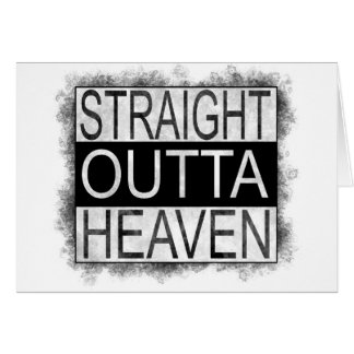Straight outta HEAVEN Card