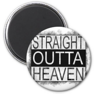 Straight outta HEAVEN Magnet