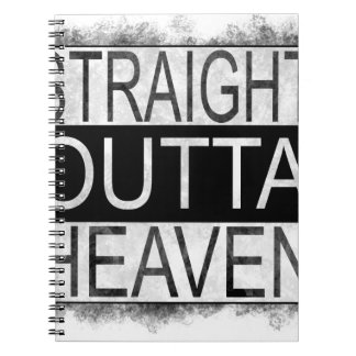 Straight outta HEAVEN Notebook