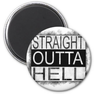 Straight outta HELL Magnet