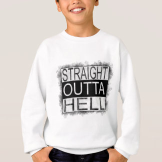 Straight outta HELL Sweatshirt