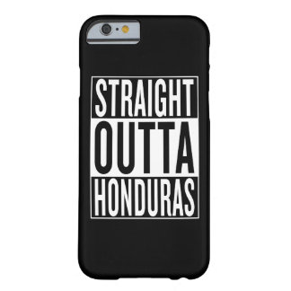 straight outta Honduras Barely There iPhone 6 Case