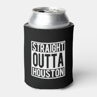 Straight Outta Houston funny Texas can cooler