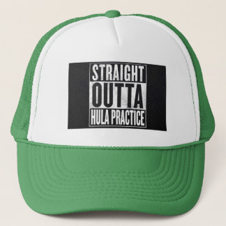 Straight Outta Hula Practice Trucker Hat