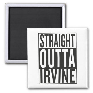 straight outta Irvine Magnet