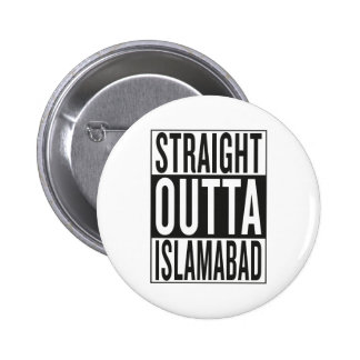 straight outta Islamabad 2 Inch Round Button