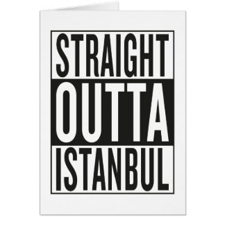 straight outta Istanbul Card