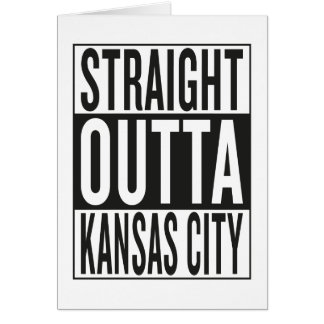 straight outta Kansas City Card