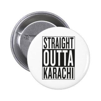 straight outta Karachi 2 Inch Round Button