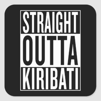straight outta Kiribati Square Sticker