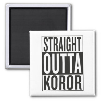 straight outta Koror Square Magnet