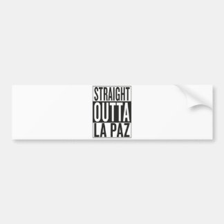 straight outta La Paz Bumper Sticker