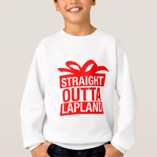 Straight Outta Lapland Sweatshirt