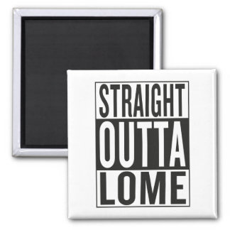 straight outta Lome Magnet