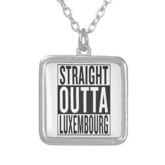straight outta Luxembourg Silver Plated Necklace