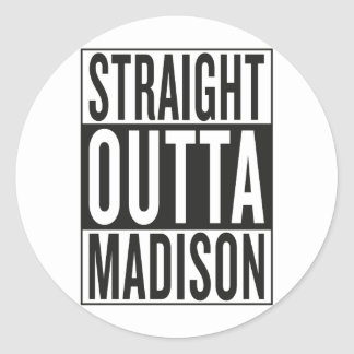 straight outta Madison Round Sticker