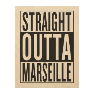 straight outta Marseille Wood Wall Art