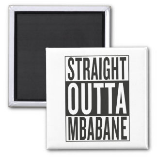 straight outta Mbabane Square Magnet
