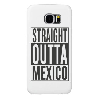 straight outta Mexico Samsung Galaxy S6 Cases