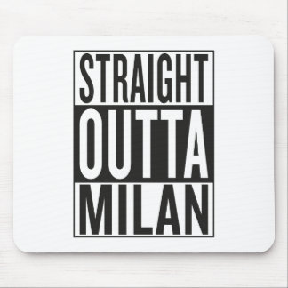 straight outta Milan Mouse Pad