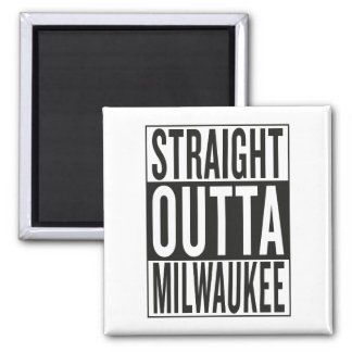 straight outta Milwaukee Square Magnet