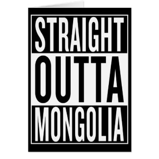 straight outta Mongolia Card