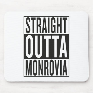 straight outta Monrovia Mouse Pad