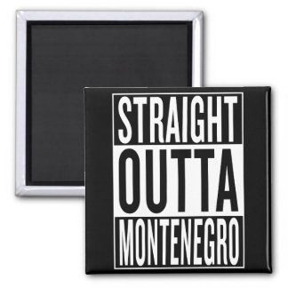 straight outta Montenegro Square Magnet