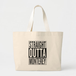 straight outta Monterey Large Tote Bag